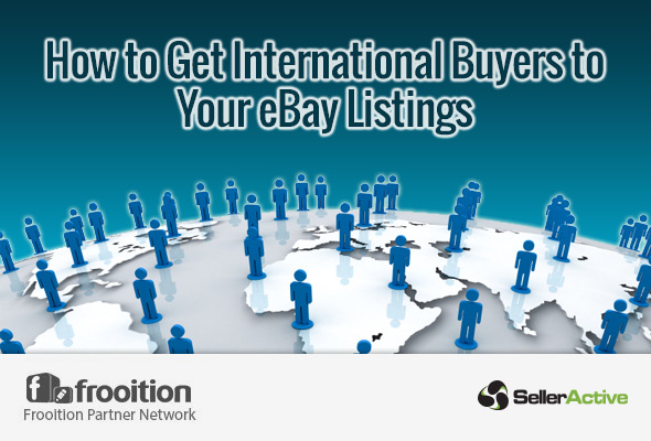 How to Get International Buyers to Your eBay Listings